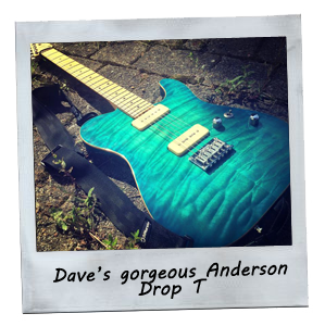 Dave's gorgeous Anderson Drop T